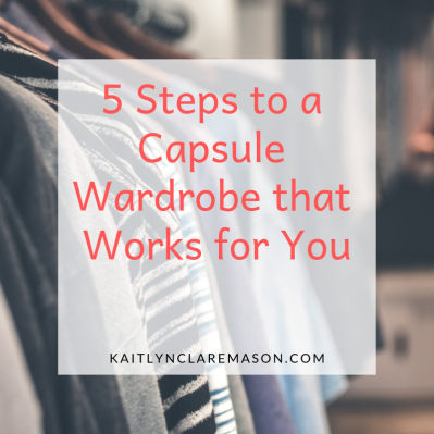 5 steps to a capsule wardrobe that works for you