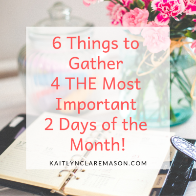 6 things for the most important 2 days of the month!