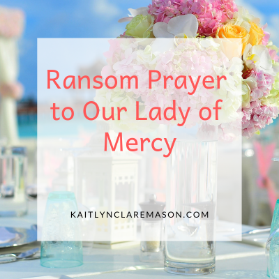 Ransom Prayer to Our Lady of Mercy.png